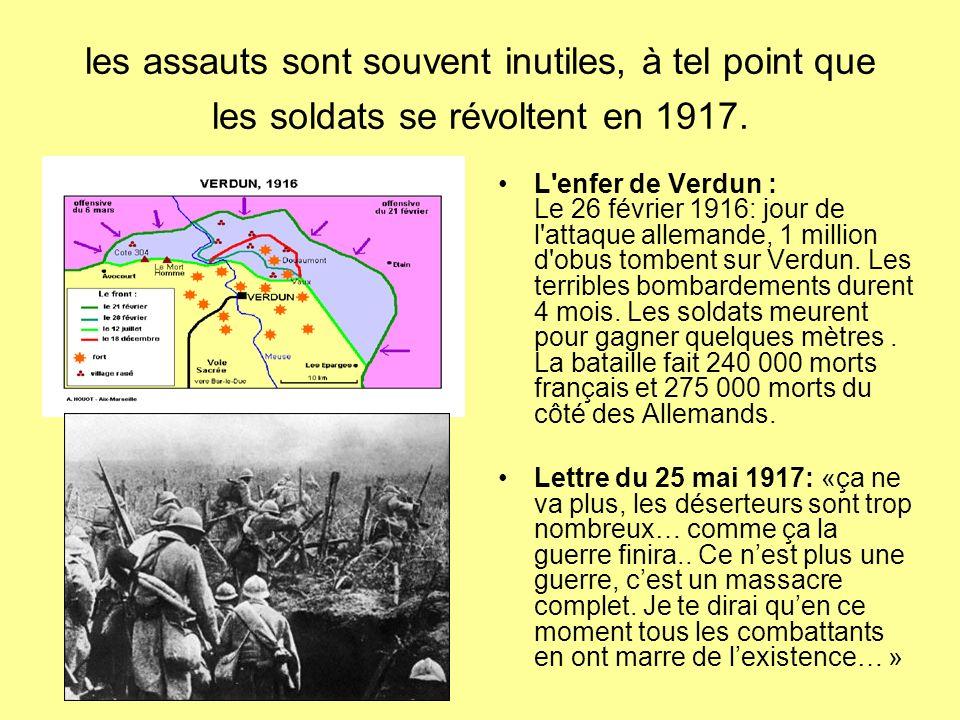 les assauts sont souvent inutiles, à tel point que les soldats se révoltent en 1917.