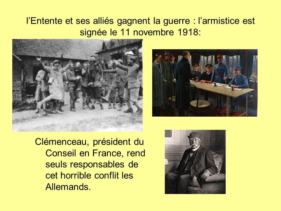 l'Entente et ses alliés gagnent la guerre : l'armistice est signée le 11 novembre 1918: