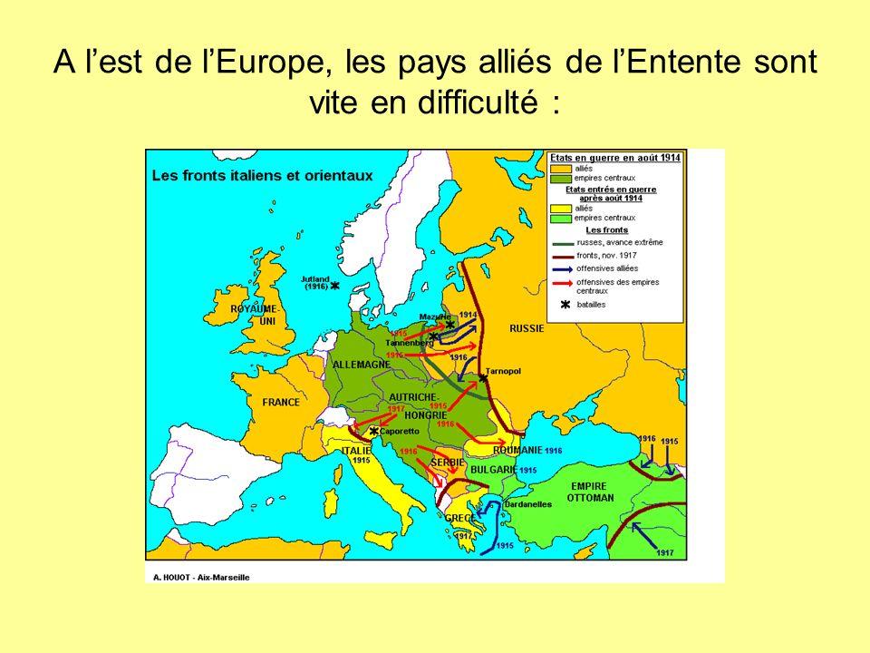 A l'est de l'Europe, les pays alliés de l'Entente sont vite en difficulté :