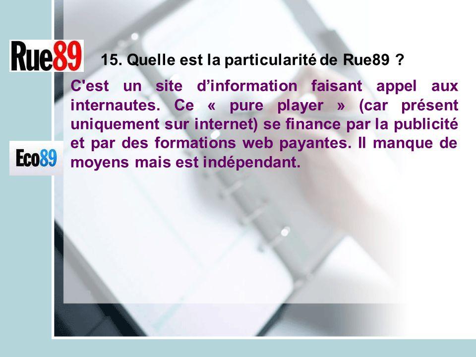 15. Quelle est la particularité de Rue89