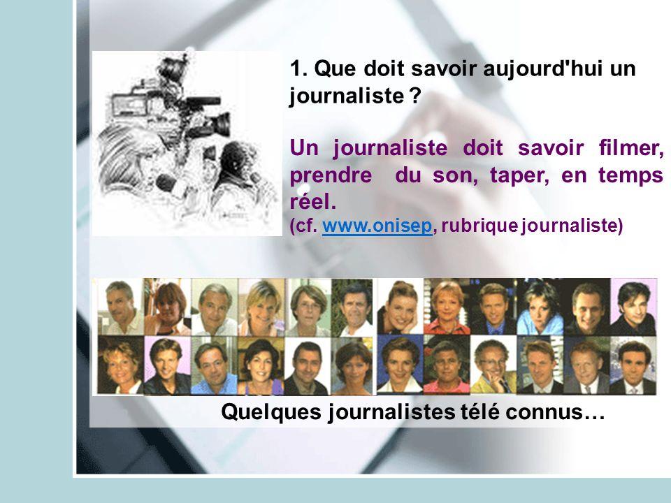 1. Que doit savoir aujourd hui un journaliste