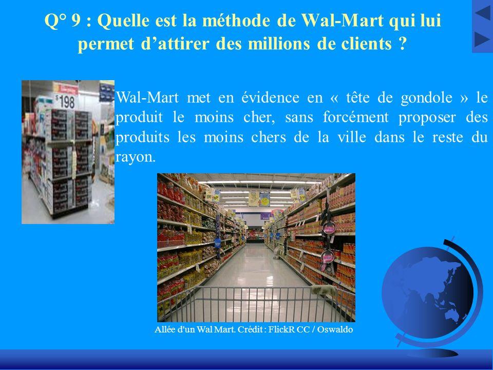 Q° 9 : Quelle est la méthode de Wal-Mart qui lui permet d'attirer des millions de clients