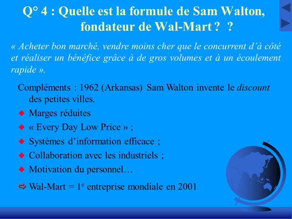 Q° 4 : Quelle est la formule de Sam Walton, fondateur de Wal-Mart