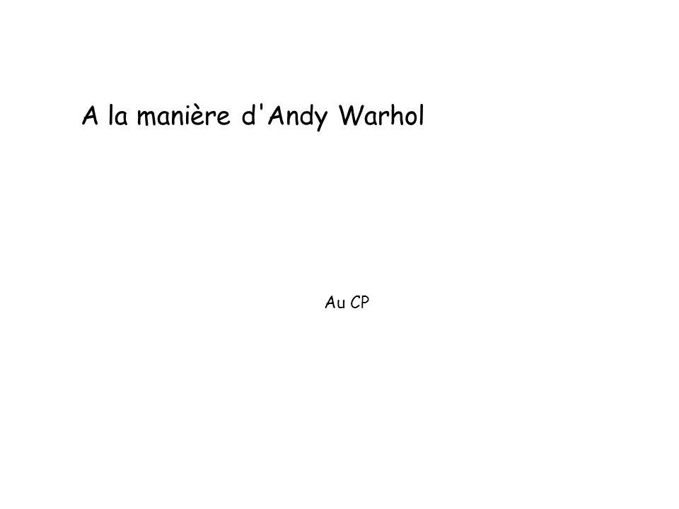 A la manière d Andy Warhol