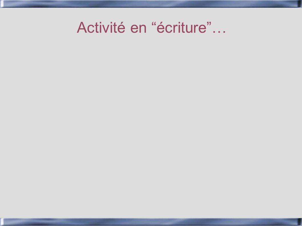 Activité en écriture …