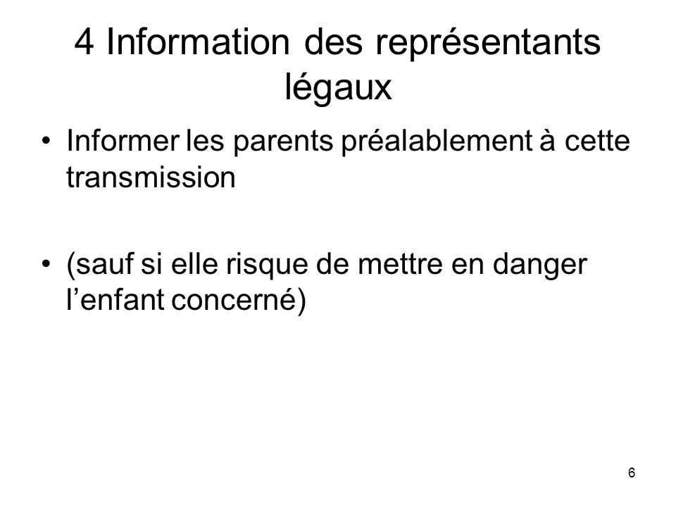 4 Information des représentants légaux