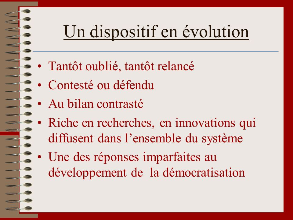 Un dispositif en évolution