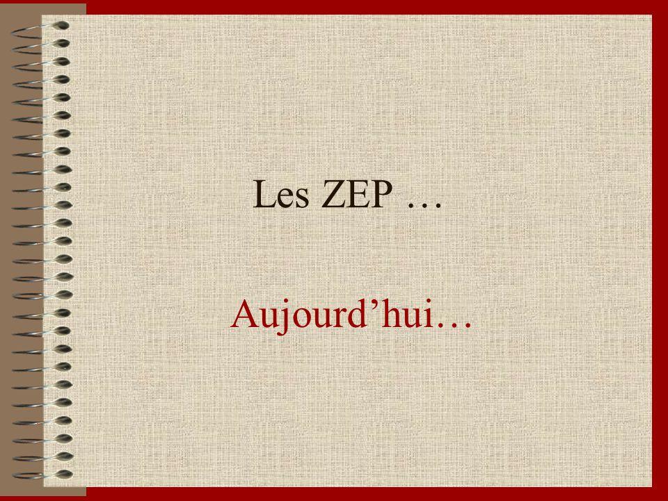 Les ZEP … Aujourd'hui…