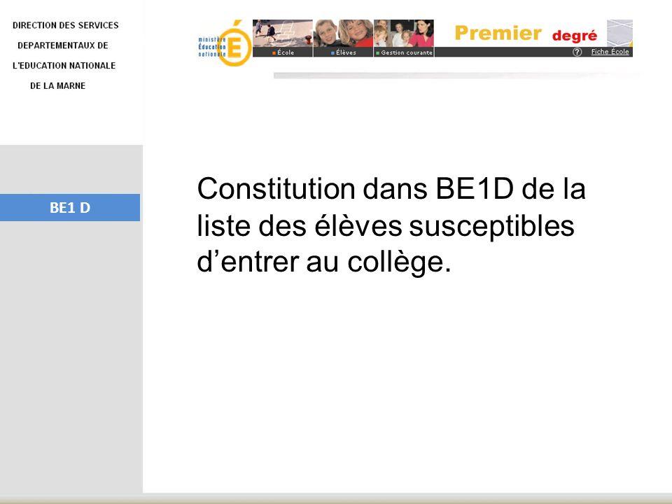 Constitution dans BE1D de la liste des élèves susceptibles d'entrer au collège.