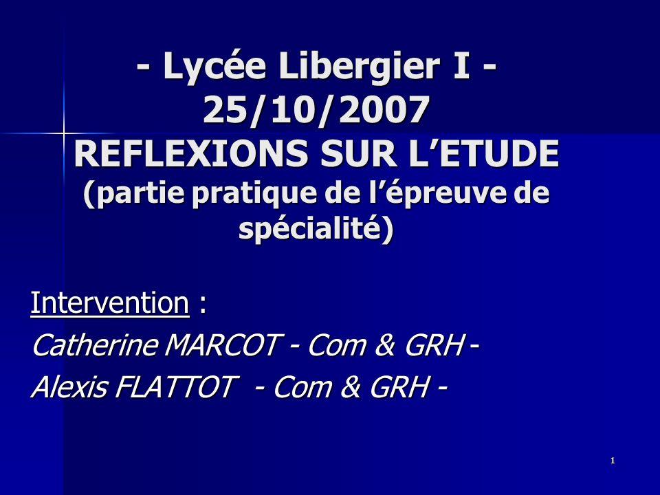 - Lycée Libergier I - 25/10/2007 REFLEXIONS SUR L'ETUDE (partie pratique de l'épreuve de spécialité)