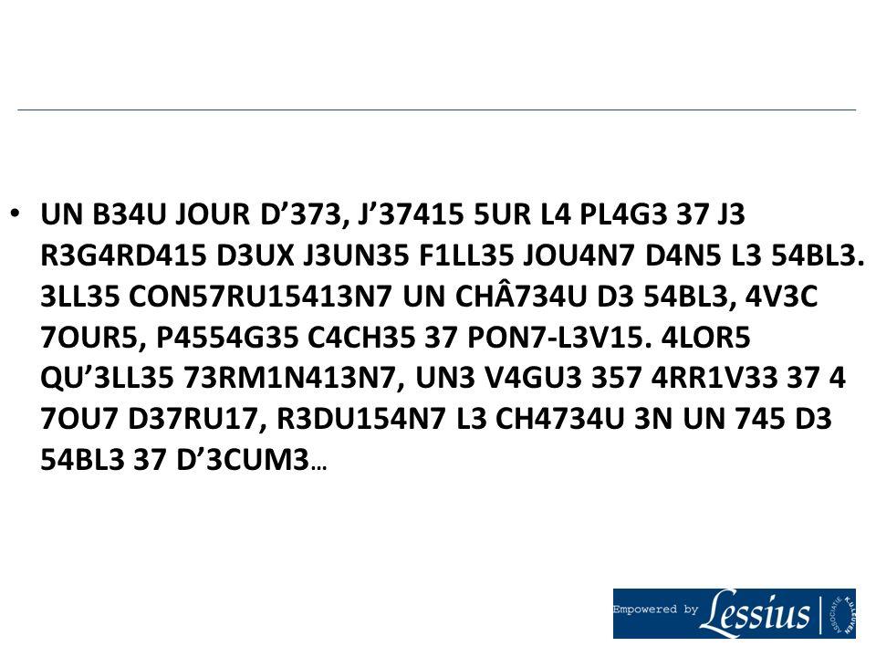 UN B34U JOUR D'373, J'37415 5UR L4 PL4G3 37 J3 R3G4RD415 D3UX J3UN35 F1LL35 JOU4N7 D4N5 L3 54BL3.