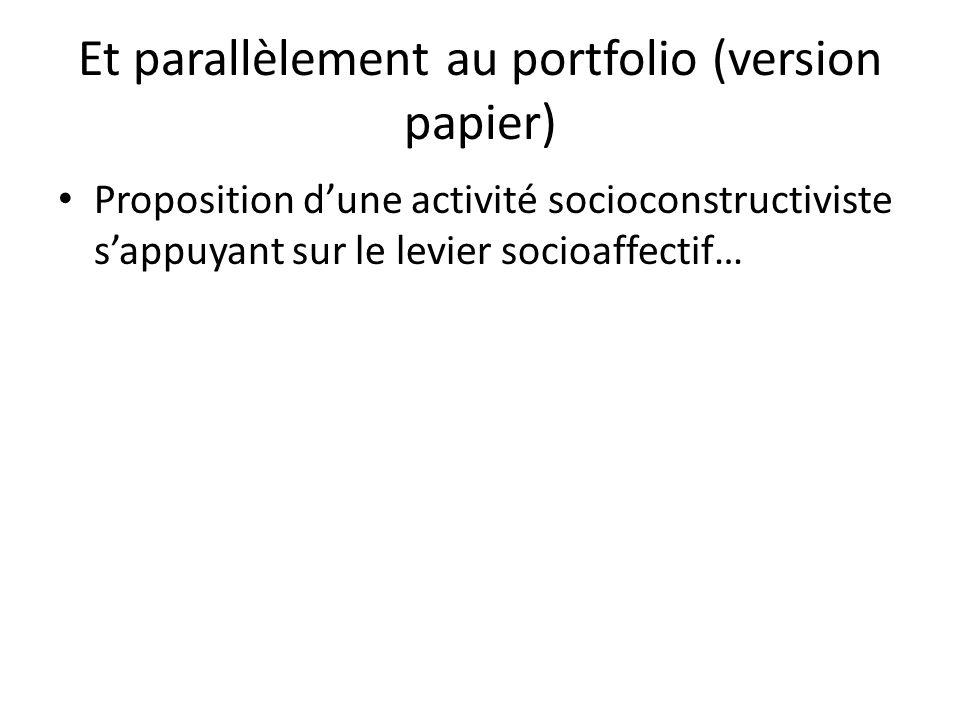 Et parallèlement au portfolio (version papier)