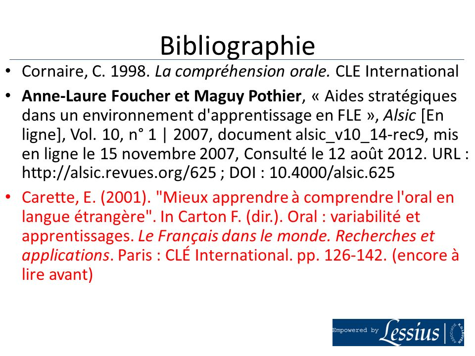 Bibliographie Cornaire, C. 1998. La compréhension orale. CLE International.
