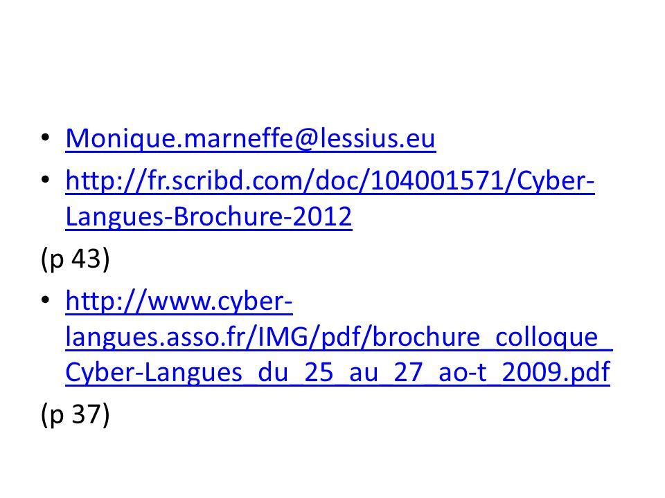 Monique.marneffe@lessius.eu http://fr.scribd.com/doc/104001571/Cyber-Langues-Brochure-2012. (p 43)