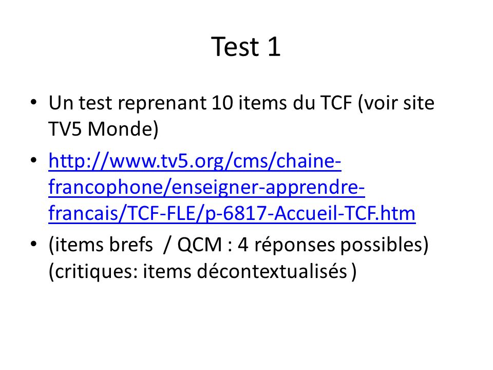 Test 1 Un test reprenant 10 items du TCF (voir site TV5 Monde)