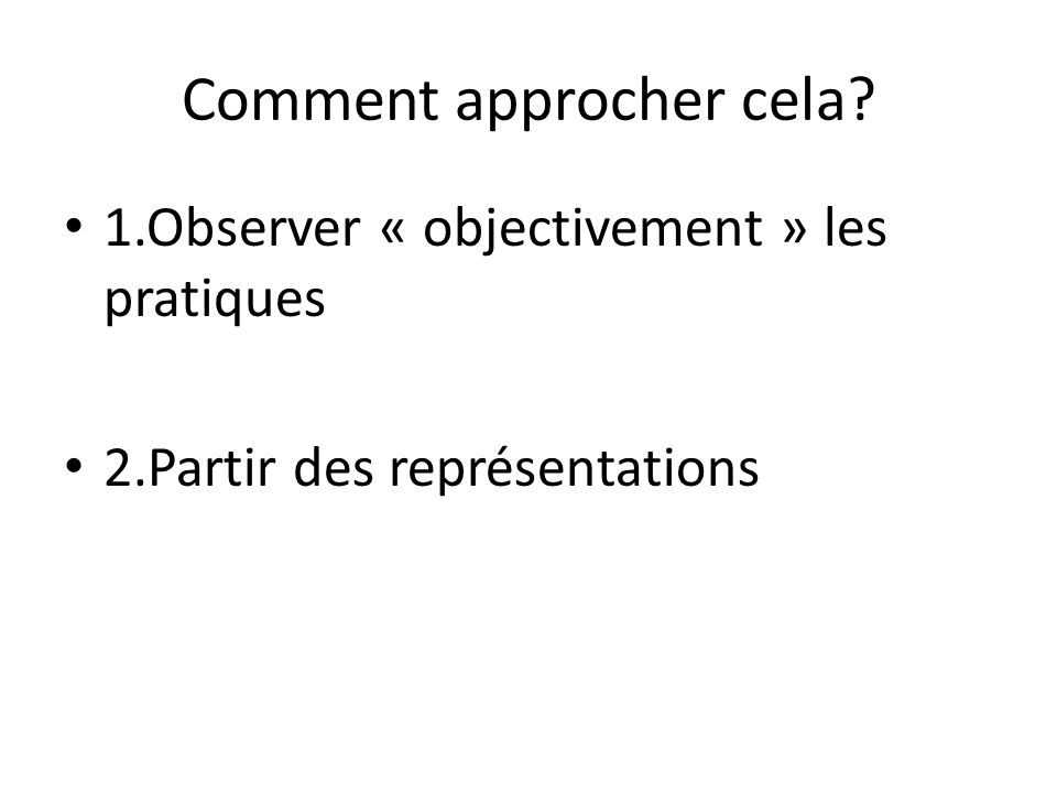 Comment approcher cela