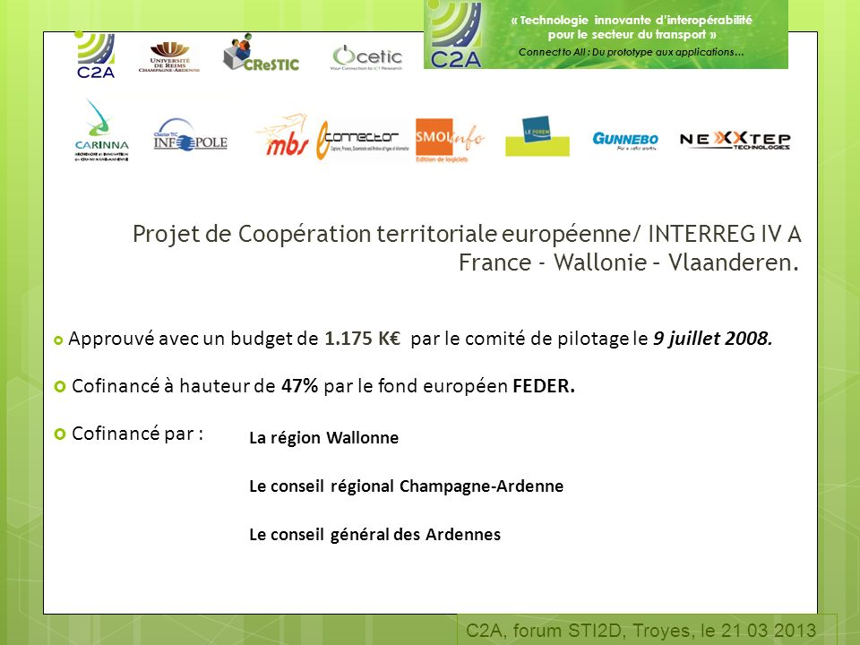 Projet de Coopération territoriale européenne/ INTERREG IV A France - Wallonie – Vlaanderen.