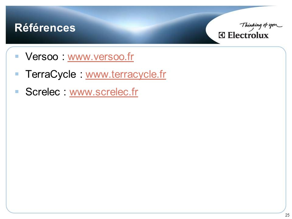 Références Versoo : www.versoo.fr TerraCycle : www.terracycle.fr
