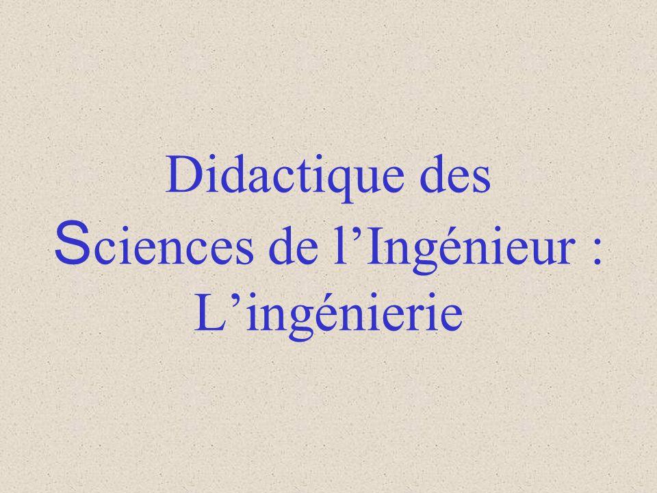 Didactique des Sciences de l'Ingénieur : L'ingénierie