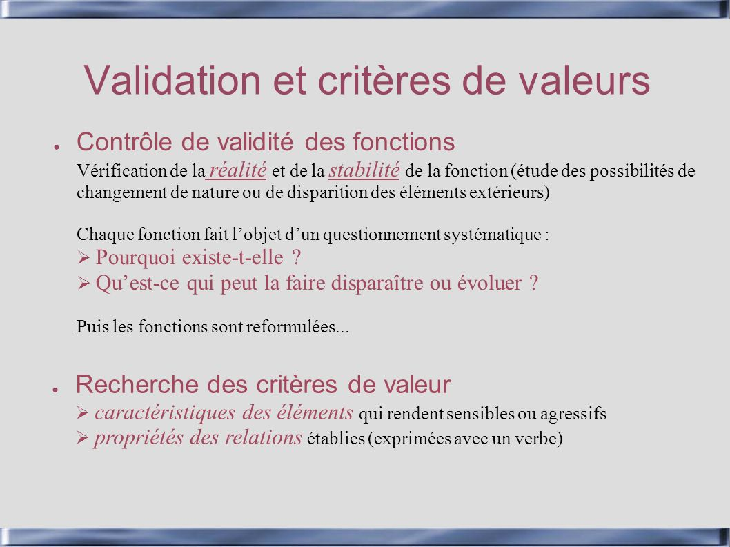Validation et critères de valeurs