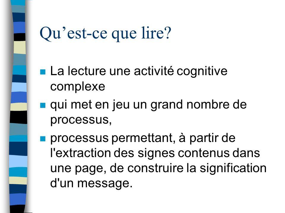 Qu'est-ce que lire La lecture une activité cognitive complexe