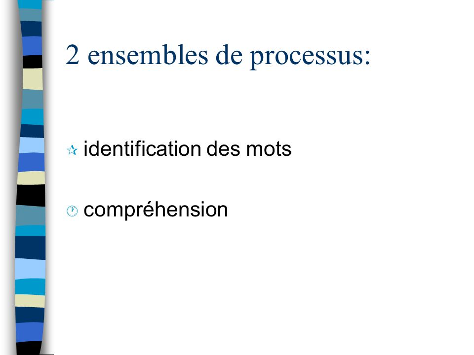 2 ensembles de processus: