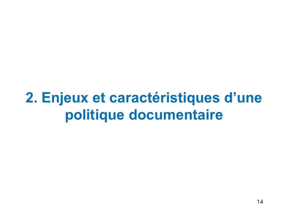 2. Enjeux et caractéristiques d'une politique documentaire