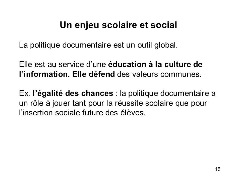 Un enjeu scolaire et social