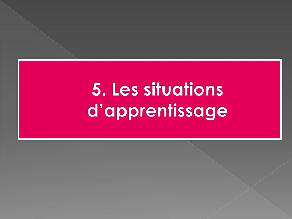 5. Les situations d'apprentissage