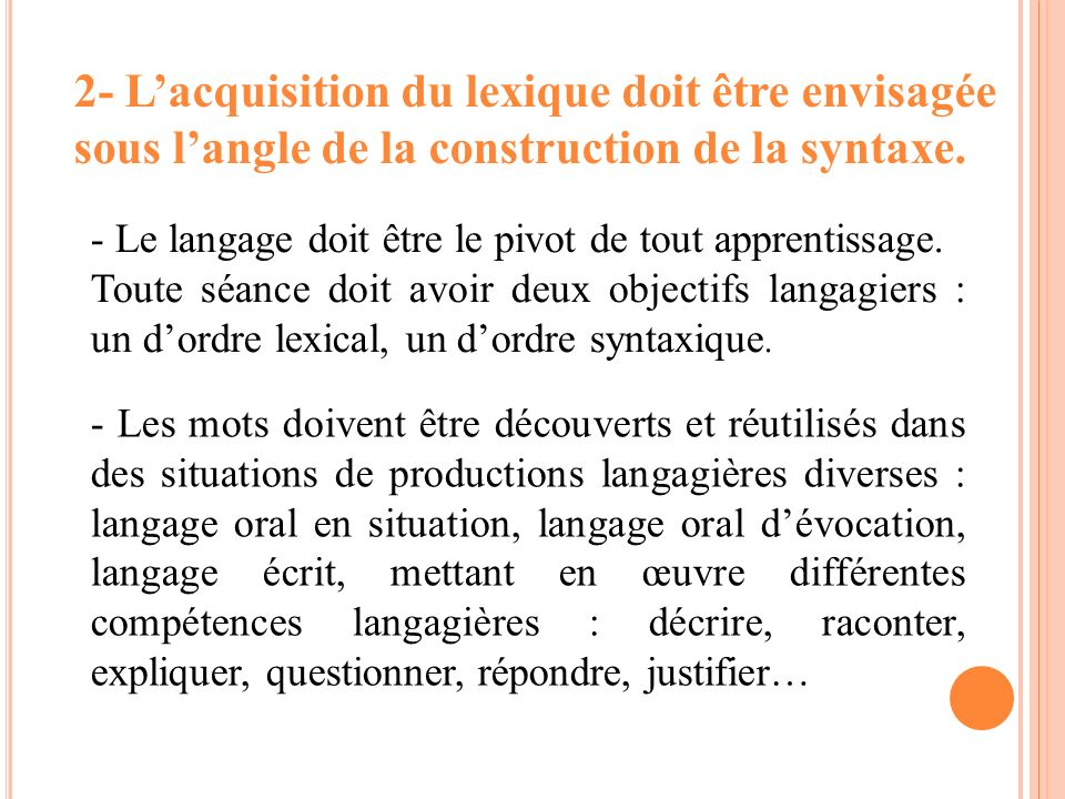 2- L'acquisition du lexique doit être envisagée sous l'angle de la construction de la syntaxe.