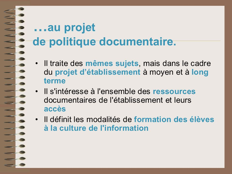 …au projet de politique documentaire.