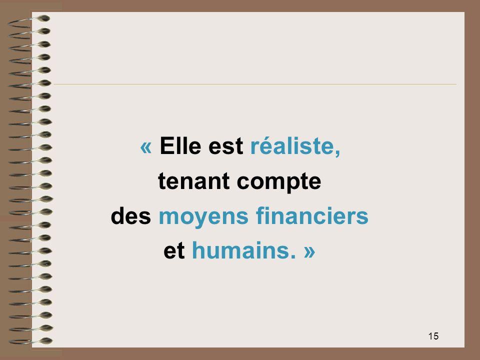 « Elle est réaliste, tenant compte des moyens financiers et humains. »