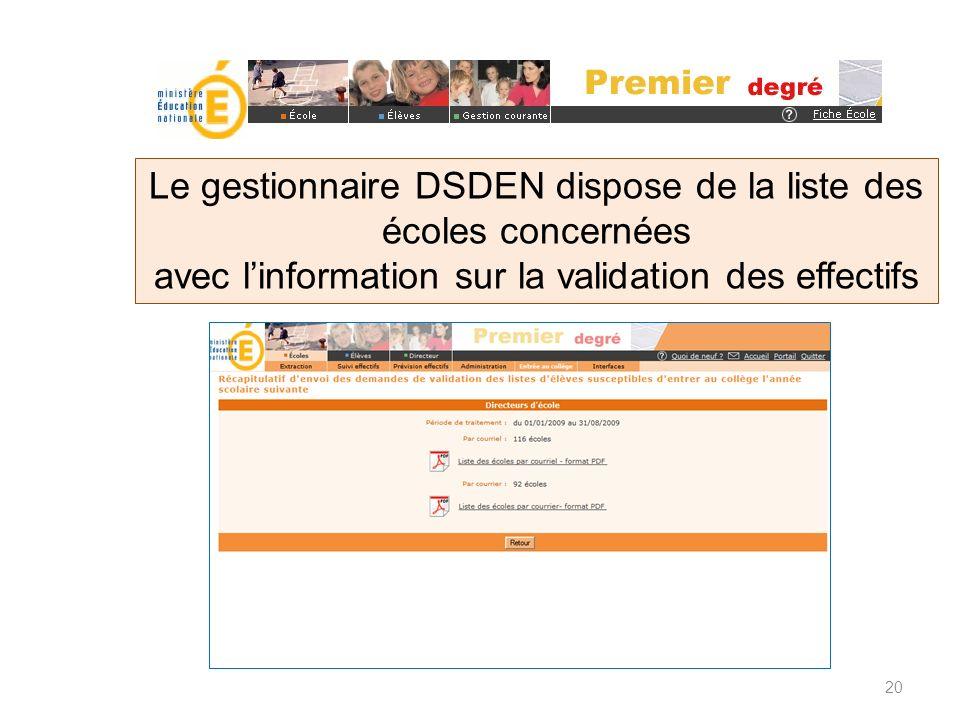 Le gestionnaire DSDEN dispose de la liste des écoles concernées