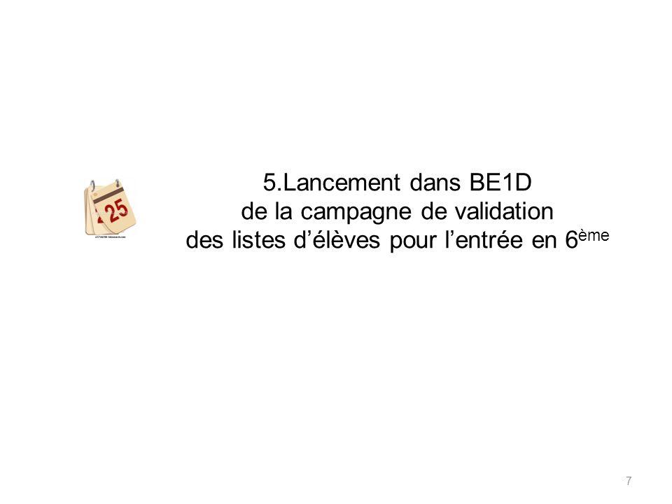 5.Lancement dans BE1D de la campagne de validation des listes d'élèves pour l'entrée en 6ème