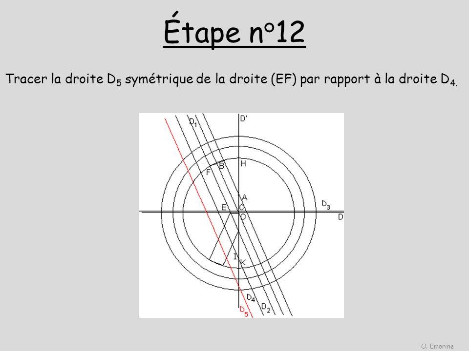 Étape n°12 O.Emorine. Tracer la droite D5 symétrique de la droite (EF) par rapport à la droite D4.
