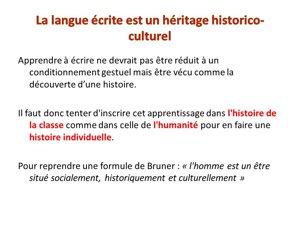 La langue écrite est un héritage historico-culturel