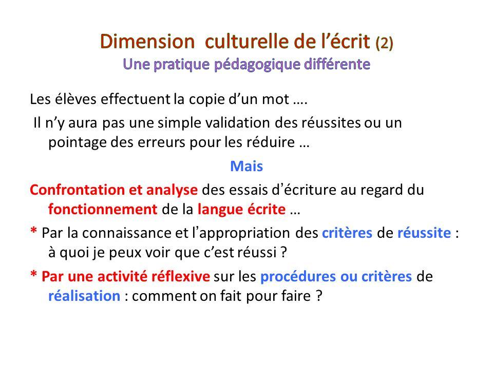 Dimension culturelle de l'écrit (2) Une pratique pédagogique différente