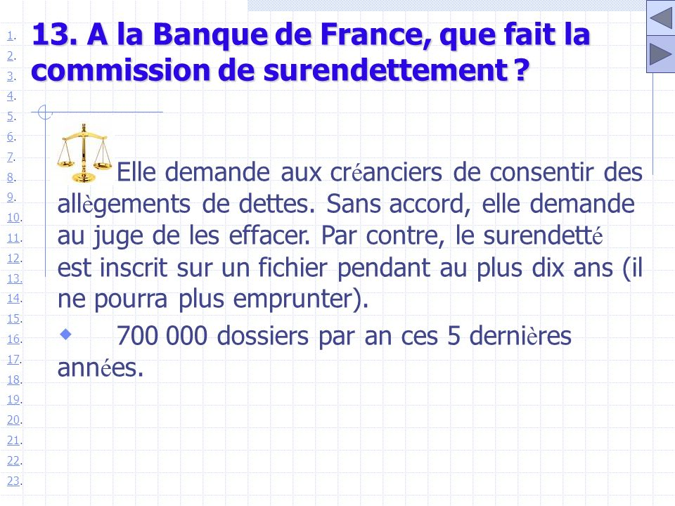 13. A la Banque de France, que fait la commission de surendettement