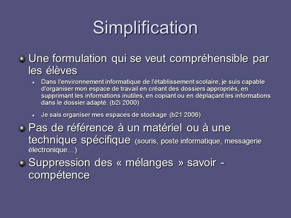 Simplification Une formulation qui se veut compréhensible par les élèves.