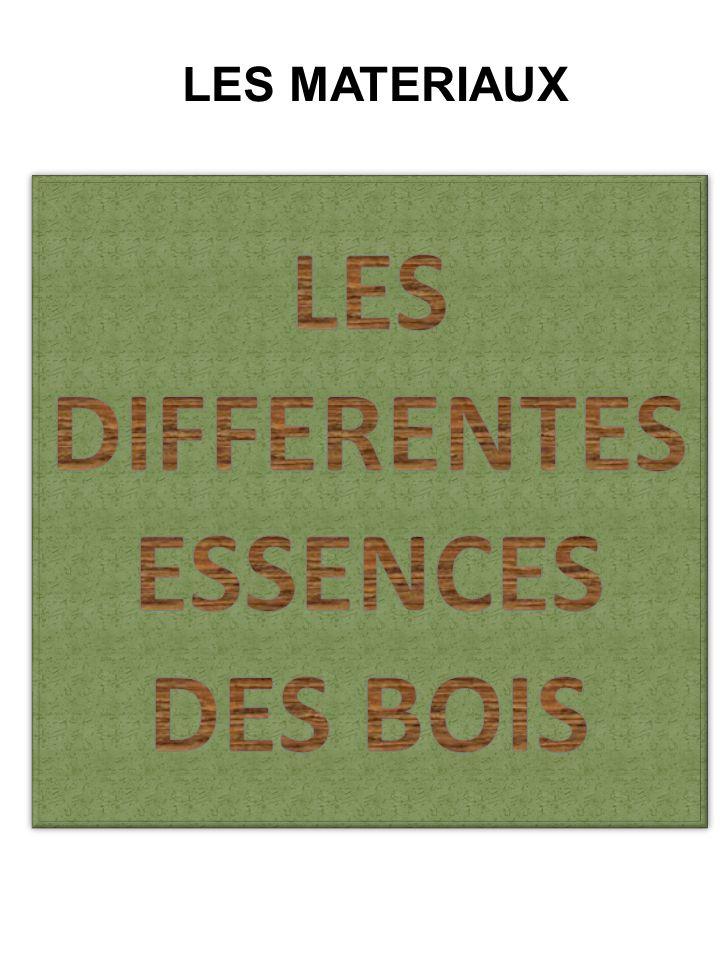 LES DIFFERENTES ESSENCES DES BOIS