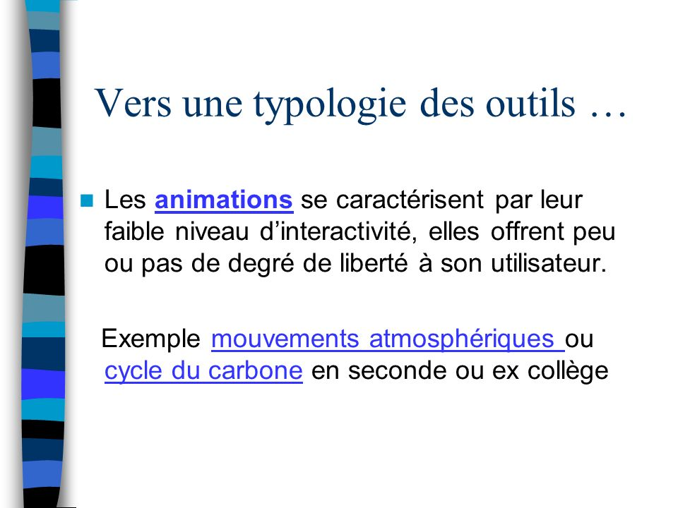 Vers une typologie des outils …