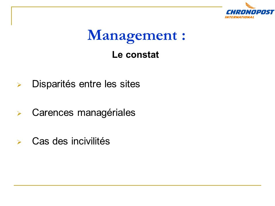 Management : Disparités entre les sites Carences managériales