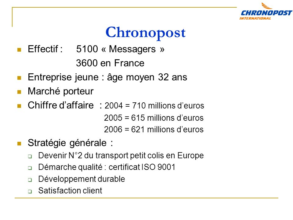 Chronopost Effectif : 5100 « Messagers » 3600 en France