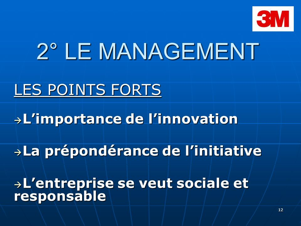 2° LE MANAGEMENT LES POINTS FORTS L'importance de l'innovation