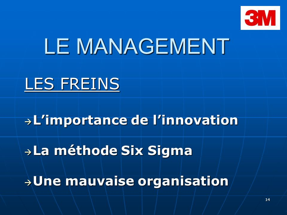 LE MANAGEMENT LES FREINS L'importance de l'innovation