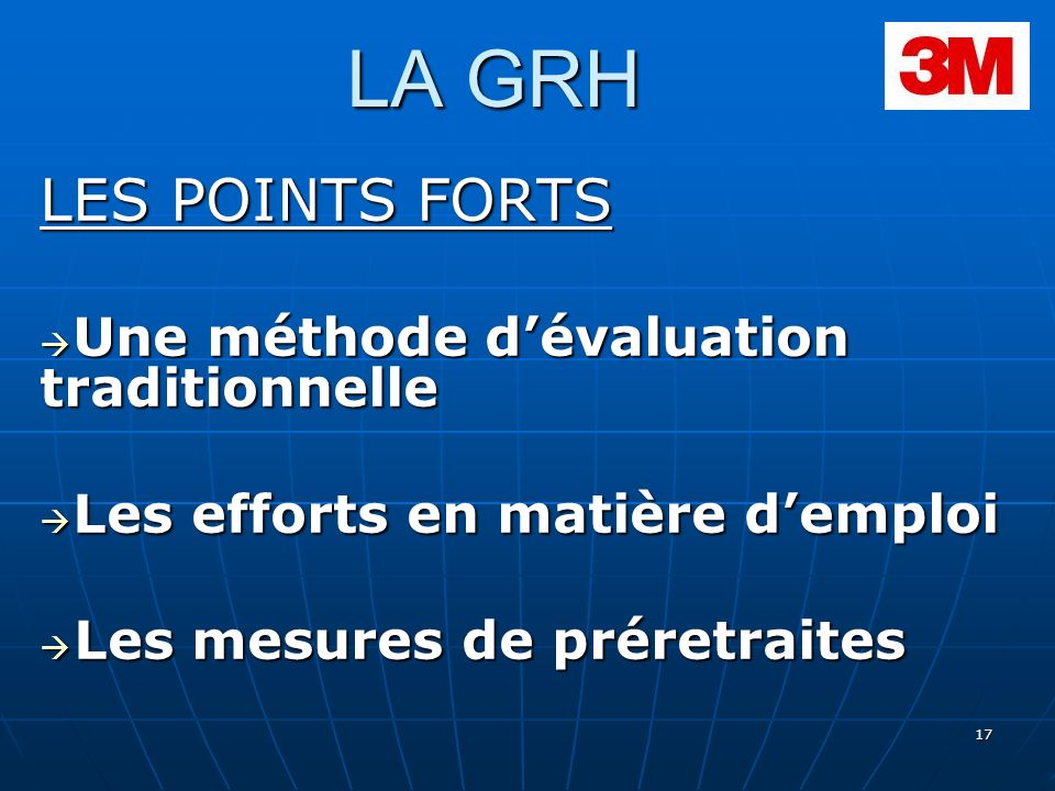 LA GRH LES POINTS FORTS Une méthode d'évaluation traditionnelle