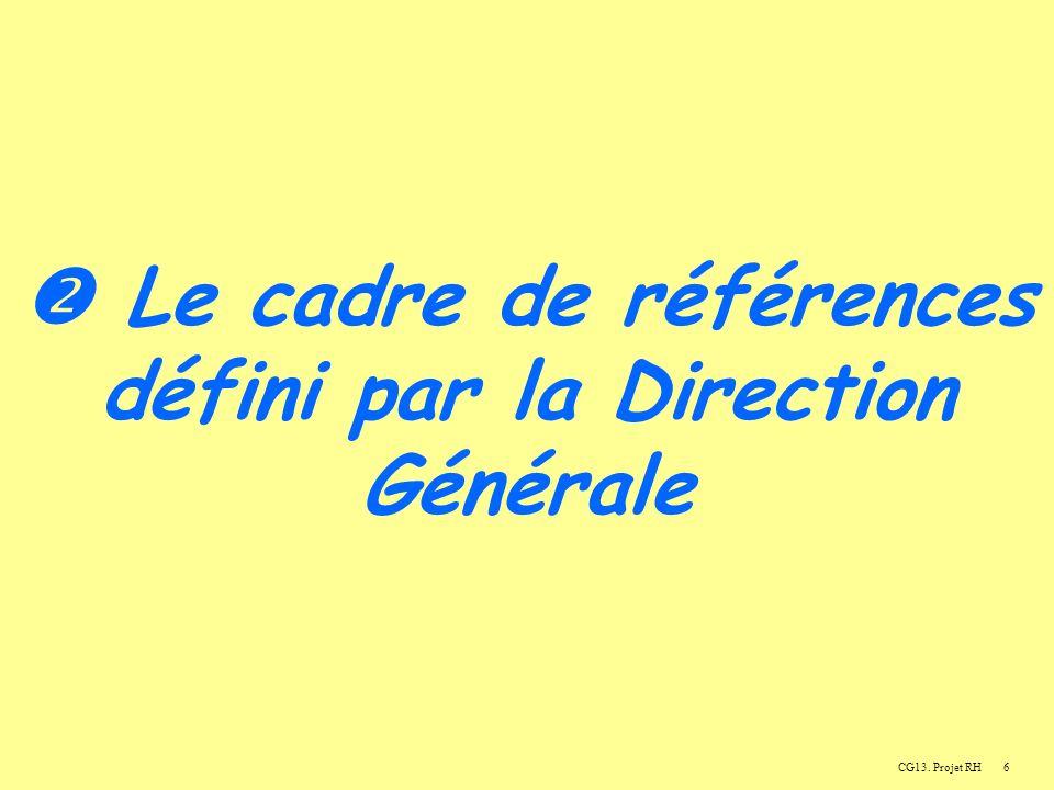  Le cadre de références défini par la Direction Générale