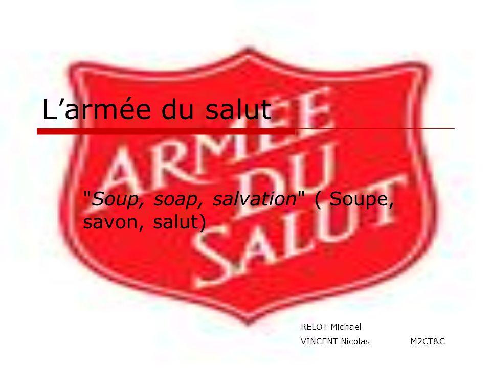 Soup, soap, salvation ( Soupe, savon, salut)