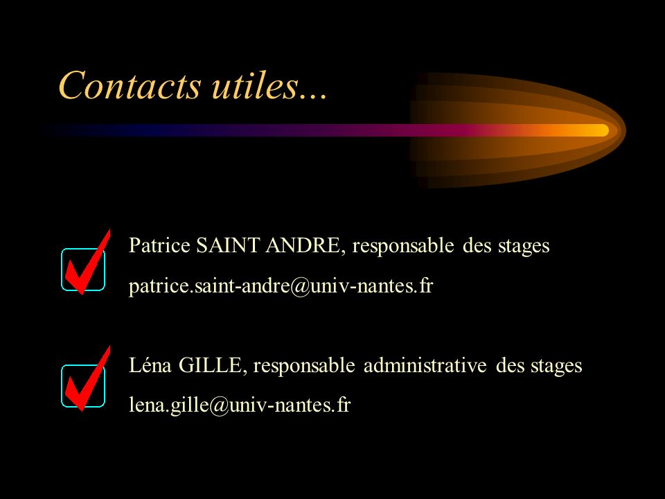 Contacts utiles... Patrice SAINT ANDRE, responsable des stages