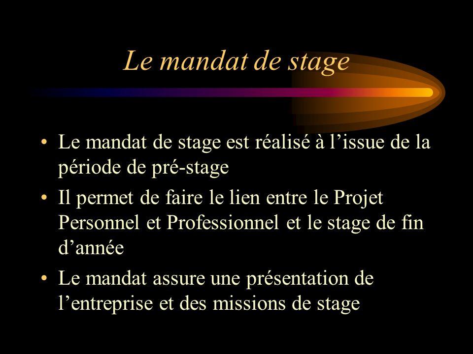 Le mandat de stage Le mandat de stage est réalisé à l'issue de la période de pré-stage.